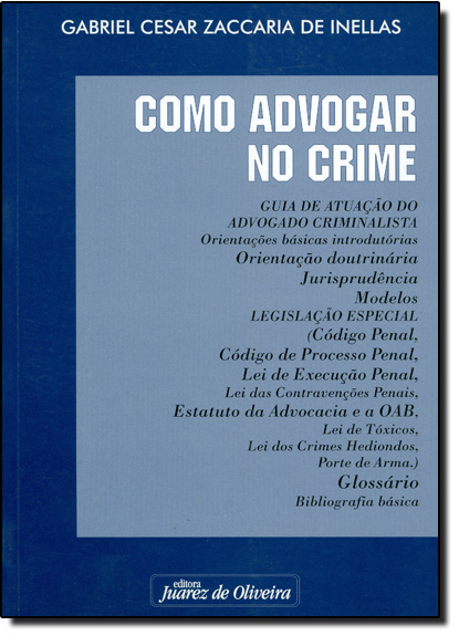 Como Advogar no Crime, livro de Gabriel Cesar Z. de Inellas