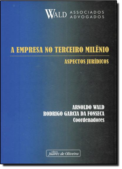 EMPRESA NO TERCEIRO MILENIO, A, livro de WALD (COORDENADOR)