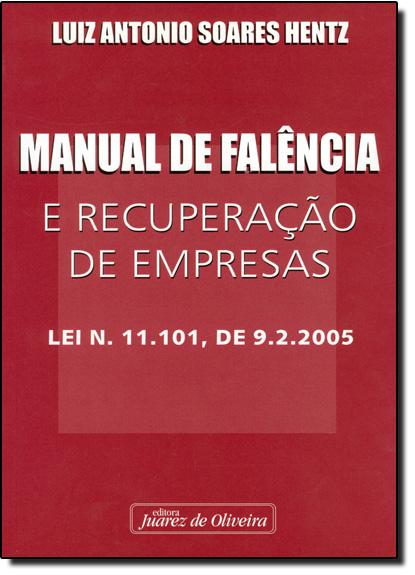 Manual de Falência e Recuperação de Empresas, livro de Luiz Antonio Soares Hentz