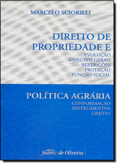 DIREITO DE PROPRIEDADE E POLITICA AGRARIA, livro de SCIRIOLLI