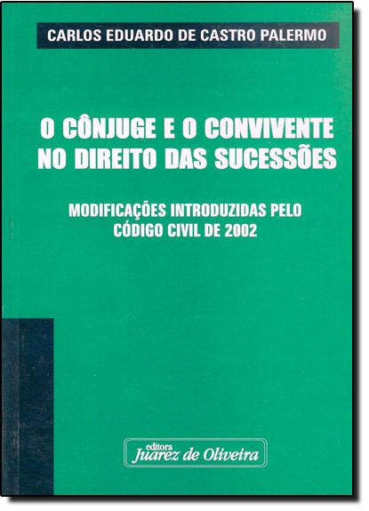 CONJUGE E O CONVIVENTE NO DIREITO DAS SUCESSOES, O, livro de PALERMO
