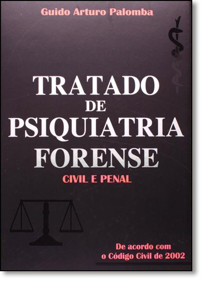 Tratado de Psiquiatria Forense: Civil e Penal, livro de Guido Arturo Palomba