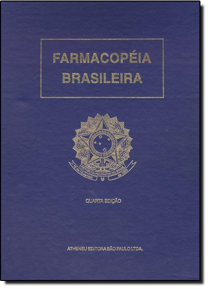Farmacopéia Brasileira - Parte 2 - Sexto Fascículo, livro de Editora Atheneu