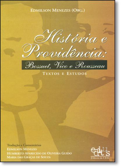 Hstória e Providência: Bossuet, Vico e Rousseau, livro de Edmilson Menezes