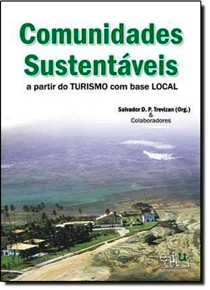 Comunidades Sustentáveis a Partir do Turismo ComBase Local, livro de Salvador D. P. Trevizan
