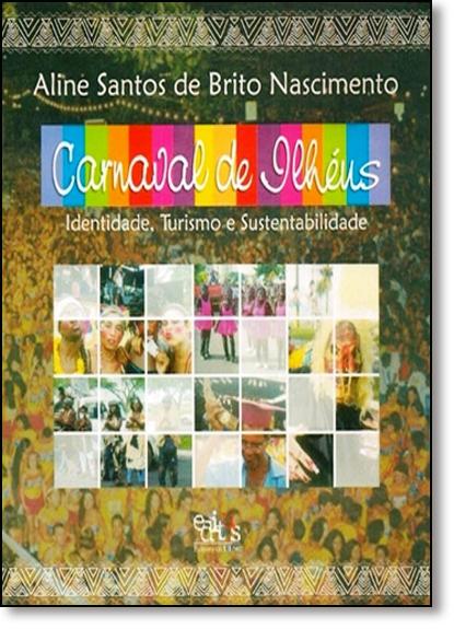Carnaval de Ilhéus: Identidade Turismo e Sustentabilidade, livro de Aline Santos de Brito Nascimento