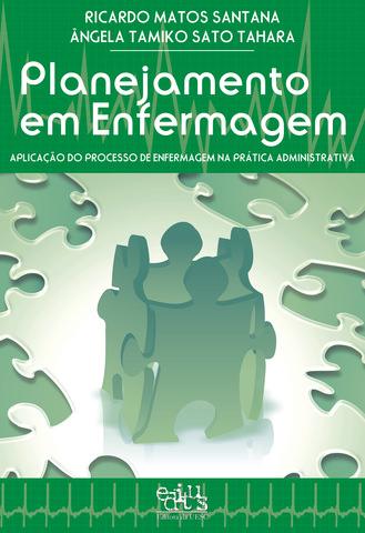 Planejamento em enfermagem: aplicação do processo de enfermagem na prática administrativa, livro de Ricardo M. Santana