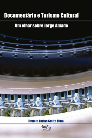 Documentário e turismo cultural: um olhar sobre Jorge Amado, livro de Renata Farias Smith Lima