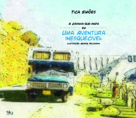 A casinha que anda em uma aventura inesquecível, livro de Tica Simões