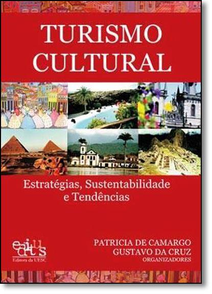 Turismo Cultural: Estratégias, Sustentabilidade e Tendências, livro de Patricia de Camargo