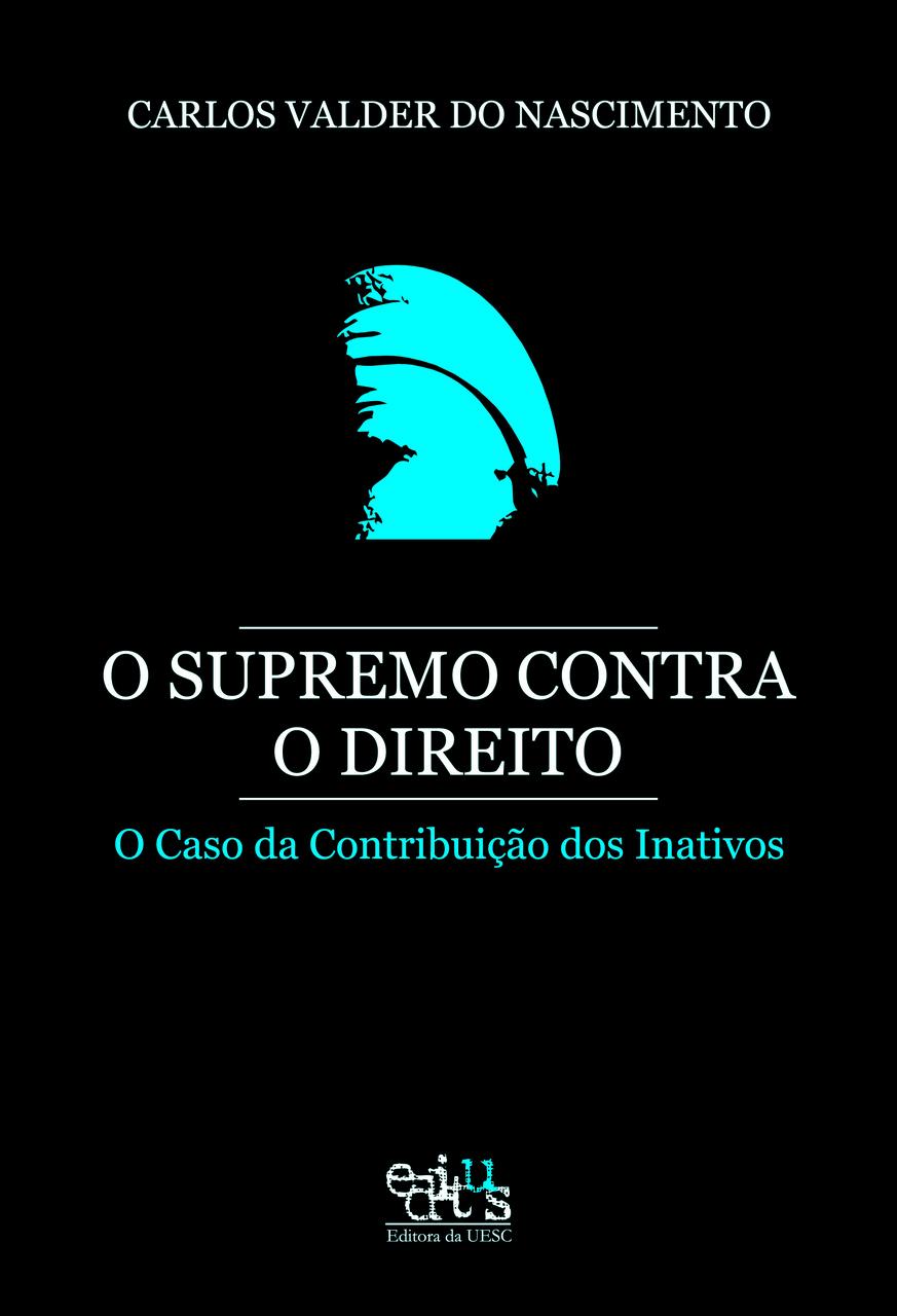 O supremo contra o direito: o caso da contribuição dos inativos, livro de Carlos Valder do Nascimento