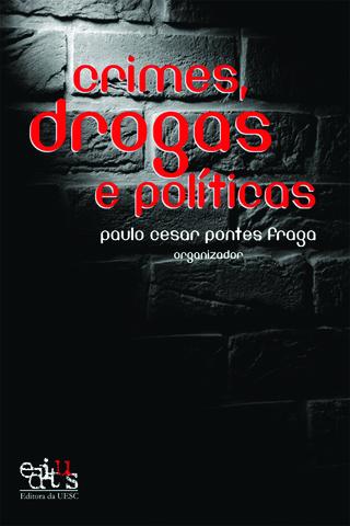Crimes, drogas e políticas, livro de Paulo Cesar P. Fraga (Org.)