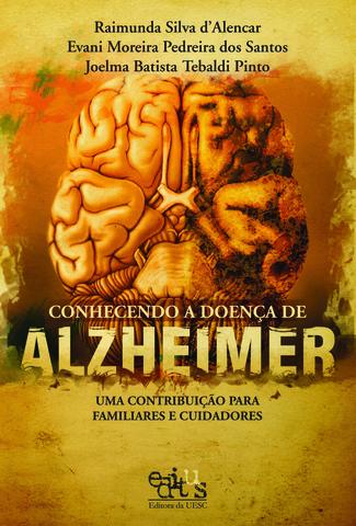 Conhecendo a doença de Alzheimer: uma contribuição para familiares e cuidadores, livro de Raimunda Silva d`Alencar