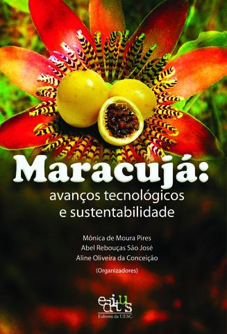 Maracujá: avanços tecnológicos e sustentabilidade, livro de Mônica de Moura Pires (Org.)