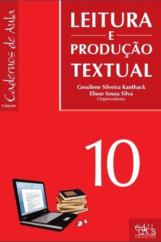 Leitura e produção textual (Cadernos de aulas, n. 10), livro de Gessilene S. Kanthack