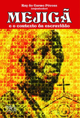 MEJIGÃ E O CONTEXTO DA ESCRAVIDÃO, livro de Ruy do carmo Póvoas