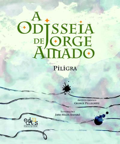 A odisséia de Jorge Amado, livro de Piligra
