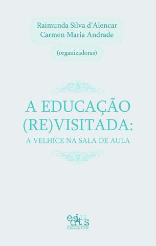 A educação revisitada: a velhice na sala de aula, livro de Raimunda Silva d´Alencar