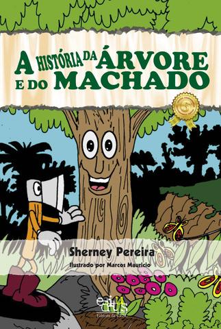 A história da árvore e do machado, livro de Sherney Pereira