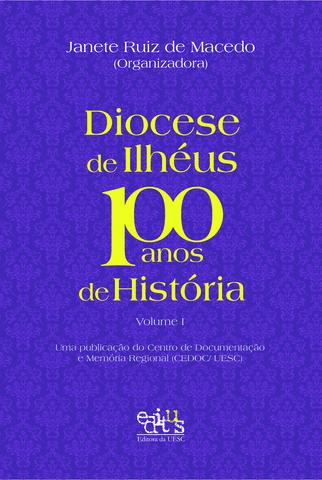 Diocese de Ilhéus 100 anos de história, livro de Janete Ruiz de macedo