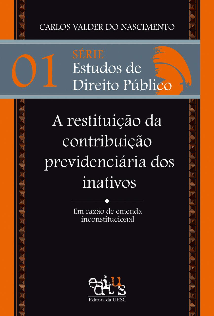 A restituição da contribuição previdenciária dos inativos, livro de Carlos Valder do Nascimento