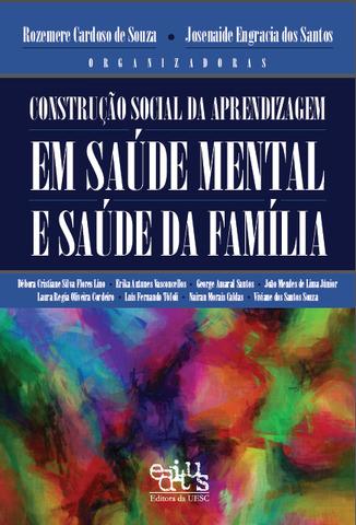 Construção Social da Aprendizagem: em saúde mental e saúde da familia, livro de Rozemere Cardoso, Josenaide Engracia