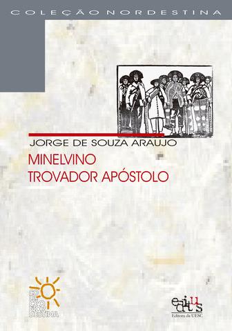 Minelvino Trovador Apóstolo, livro de Jorge de Souza Araujo