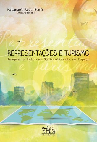 Representações e turismo: imagens e práticas socioculturais no espaço, livro de Natanael Reis Bomfim (Org.)