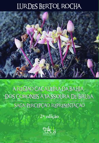 A região cacaueira da Bahia  ED. 2, livro de Lurdes Bertol Rocha
