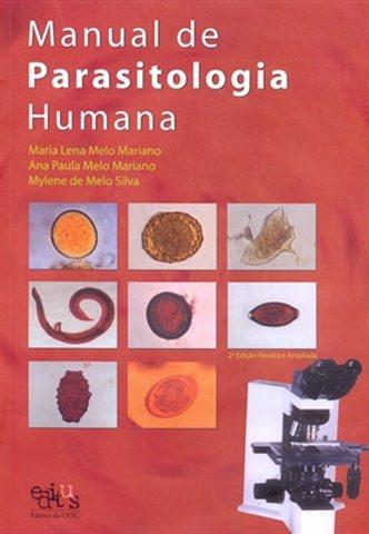 MANUAL DE PARASITOLOGIA HUMANA  ED. 3, livro de Maria Lena Mariano
