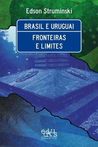 Brasil e Uruguai - Fronteiras e Limites, livro de Edson Struminski