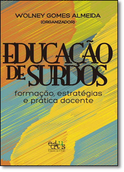 Educação de Surdos: Formação, Estratégias e Prática Docente, livro de Wolney Gomes Almeida