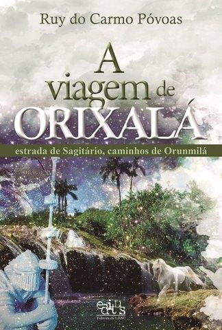 A viagem de Orixalá, livro de Ruy do carmo Póvoas