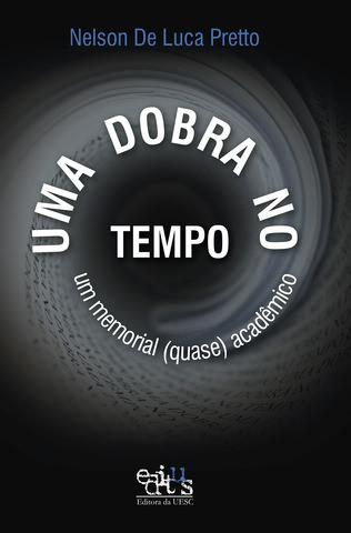 Uma dobra no tempo: um memorial (quase) acadêmico, livro de Nelson De Luca Pretto