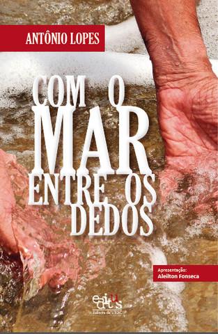 Com o mar entre os dedos, livro de Antônio Lopes