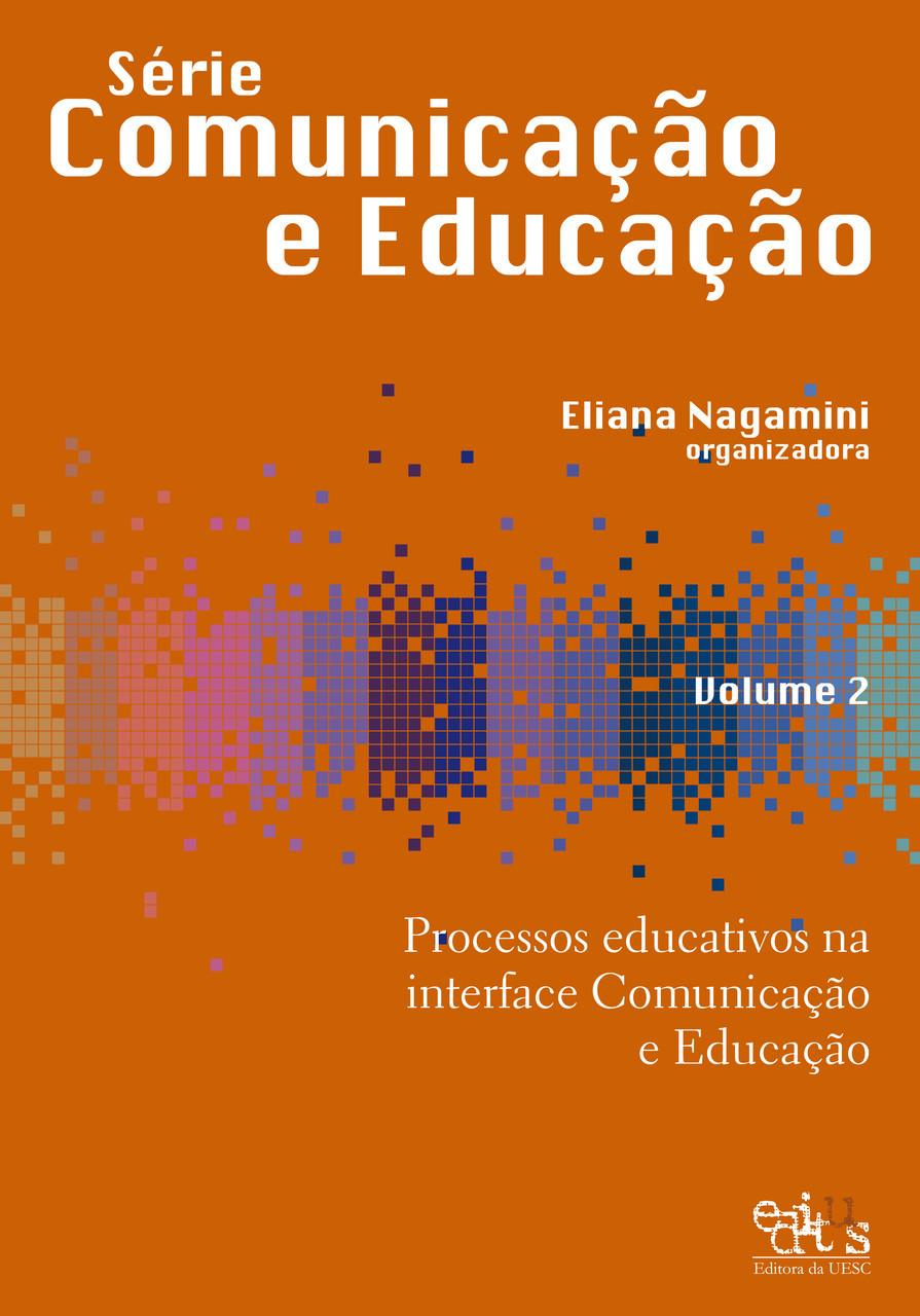 Processos Educativos na interface comunicação e educação, v. 2, livro de Eliana Nagamini