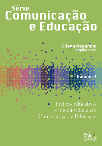 Práticas educativas e interatividade em comunicação e educação , v.3, livro de Eliana Nagamini