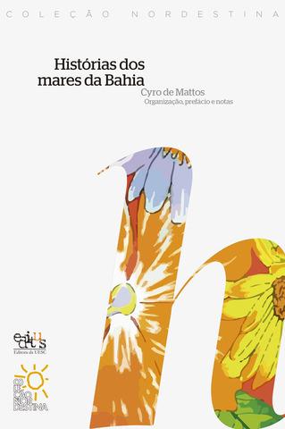 HISTÓRIA DOS MARES DA BAHIA, livro de Cyro de Mattos (Org.)