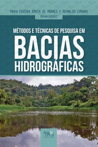 Métodos e Técnicas de Pesquisa em Bacias Hidrográficas, livro de Maria Eugênia B. de Moraes
