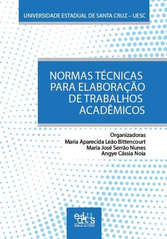 Normas Técnicas Para Elaboração de Trabalhos Acadêmicos  ED. 2, livro de Maria Aparecida Leão Bittencourt (org.)