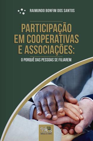 Participação em cooperativas e associações: o porquê das pessoas se filiarem, livro de Raimundo Bonfim dos Santos