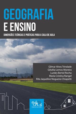 GEOGRAFIA E ENSINO: dimensões teóricas e práticas para a sala de aula, livro de Gilmar Alves Trindade (Org.)