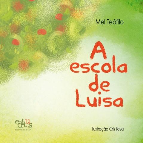 A Escola de Luisa, livro de Mel Teófilo