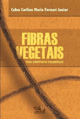 Fibras Vegetais para compósitos poliméricos, livro de Celso Carlino Maria Fornari Junior