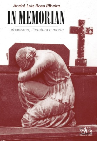 In Memorian: urbanismo, literatura e morte, livro de André Luiz Rosa Ribeiro