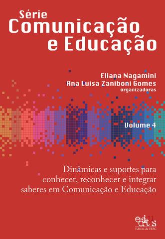 Dinâmicas e suportes para conhecer, reconhecer e integrar saberes em Comunicação e Educação, livro de Eliana Nagamini