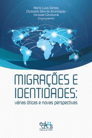 Migrações e Identidades: Várias óticas e novas perspectivas, livro de M. Luiza Santos, Clodoaldo Silva, Vanessa Cavalcante
