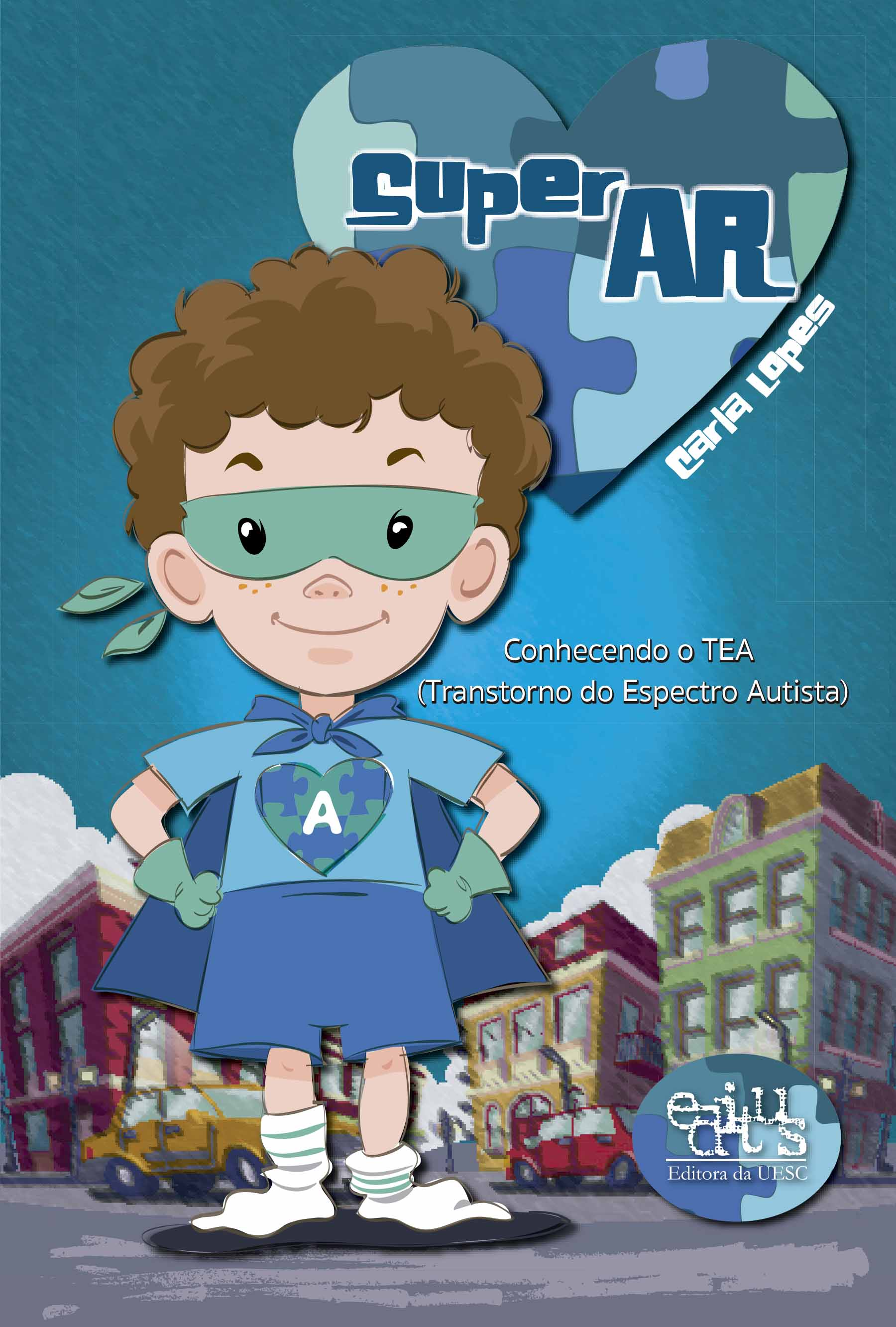 SuperAR. Conhecendo o TEA (Transtorno do Espectro Autista), livro de Carla Lopes