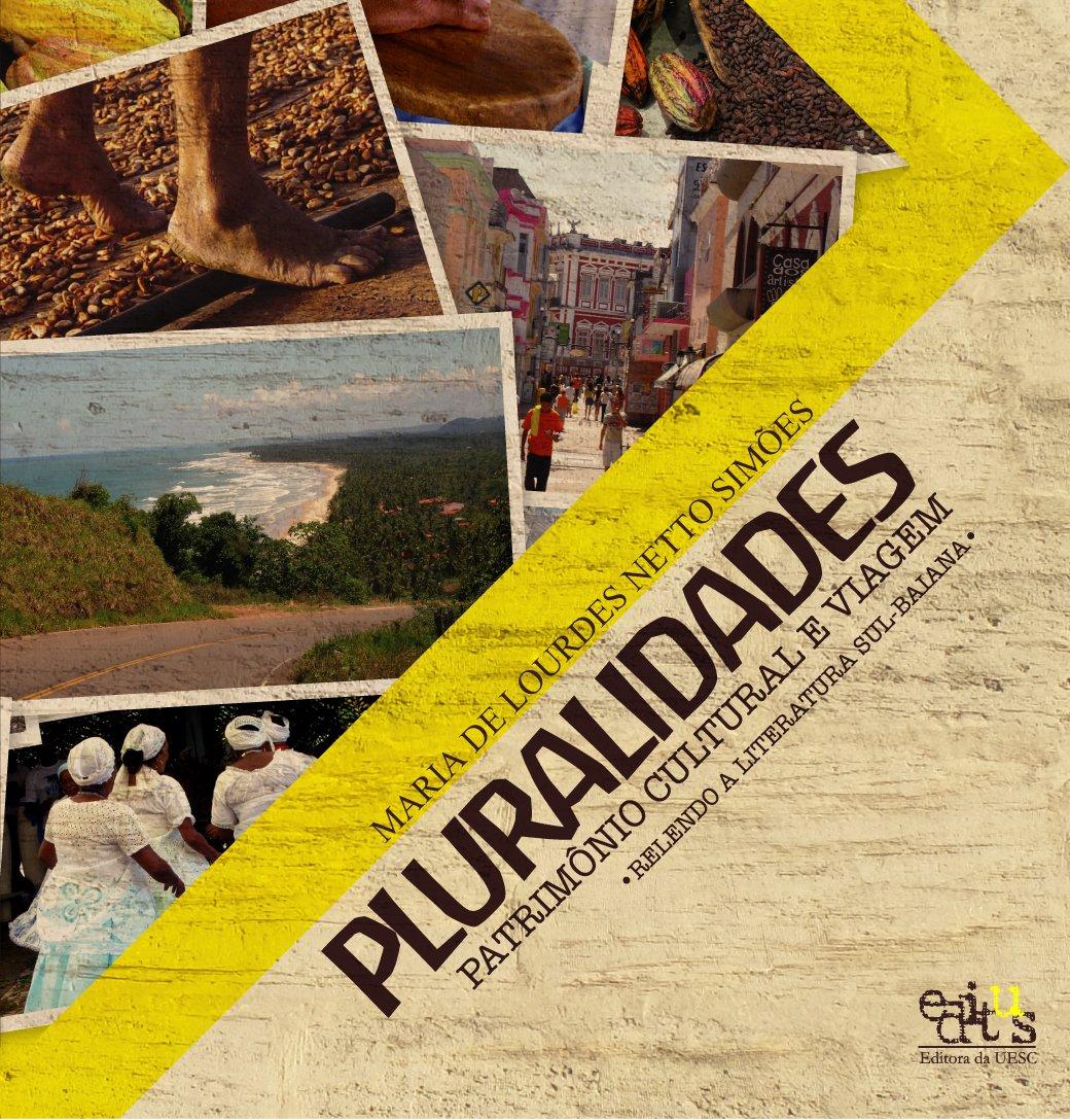 Pluralidades. Patrimônio cultural e viagem - relendo a literatura sul-baiana, livro de Maria de Lourdes Netto Simões