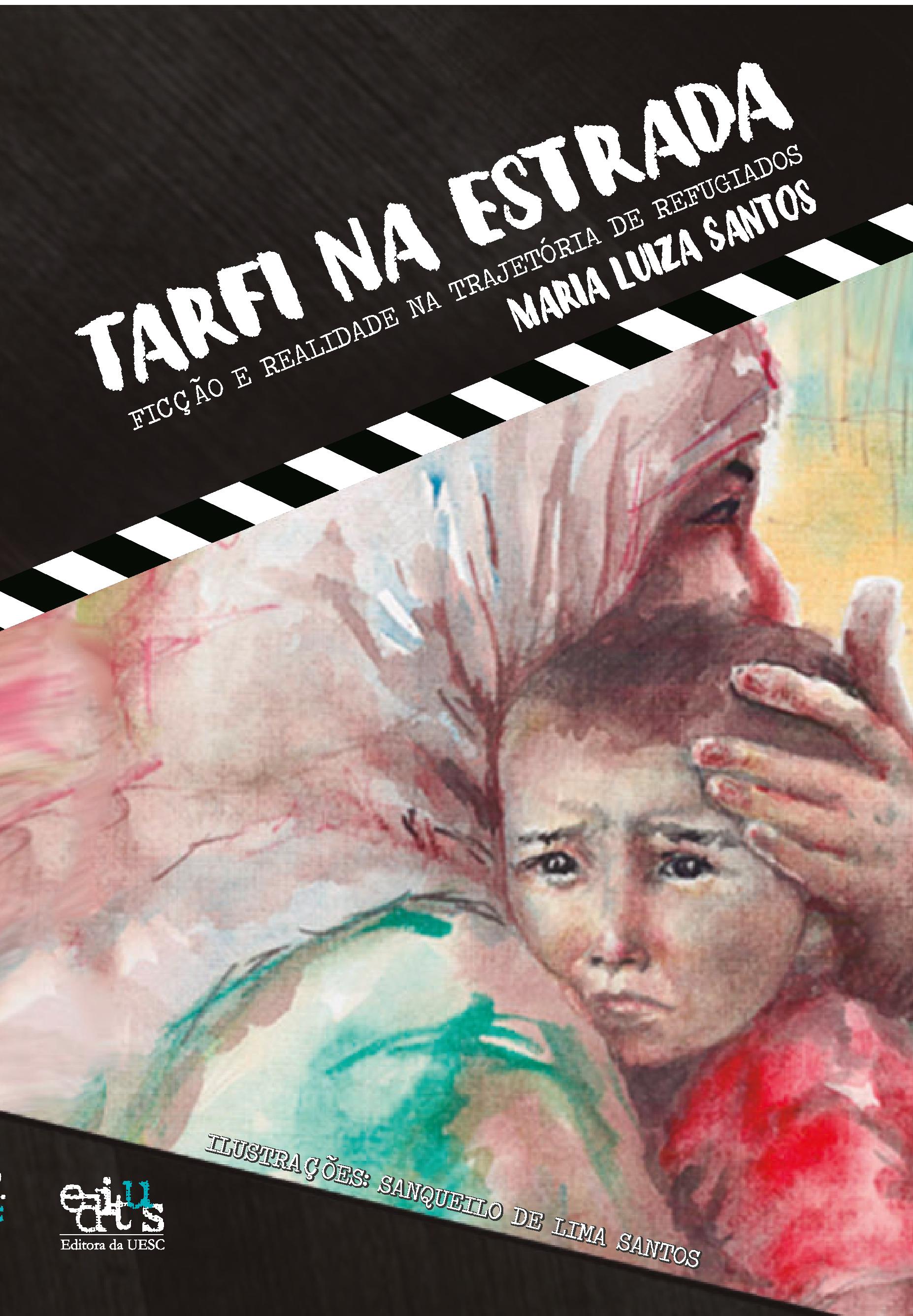 Tarfi na estrada. Ficção e realidade na trajetória de refugiados, livro de Maria Luiza Santos
